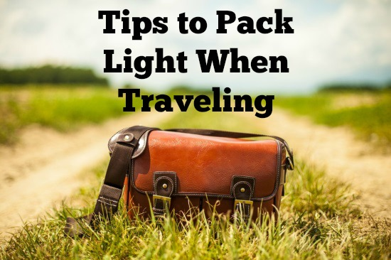 Tips to Pack Light When Traveling