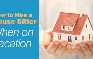 How to Hire a House Sitter When on Vacation