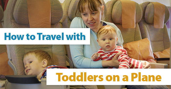 How to Travel with Toddlers on a Plane