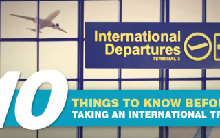 Ten Things to Know before taking an International Trip