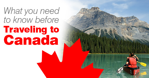 What you need To Know Before Traveling to Canada