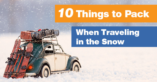10 Things to Pack When Traveling in the Snow