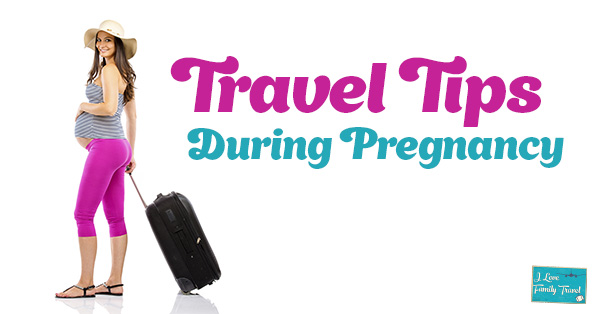 Travel Tips During Pregnancy